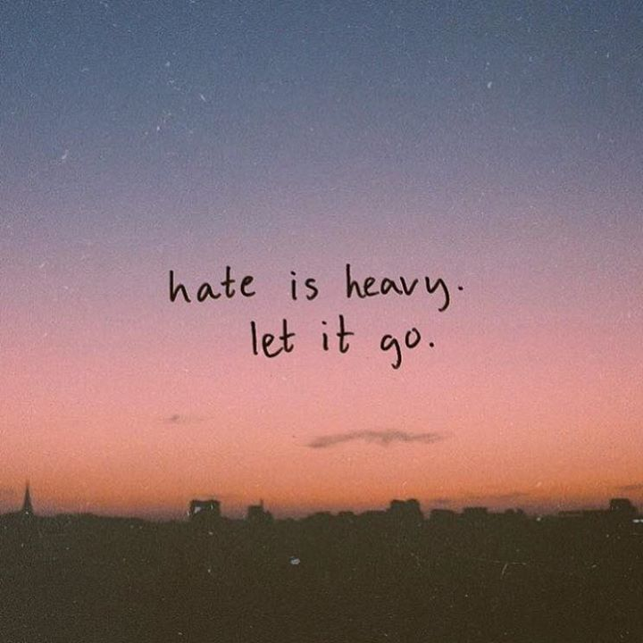 Let It Go Quotes Custom Hate Is Heavy Let It Go.via Httpift.tt2Zqvpbs  Pinterest . Design Ideas