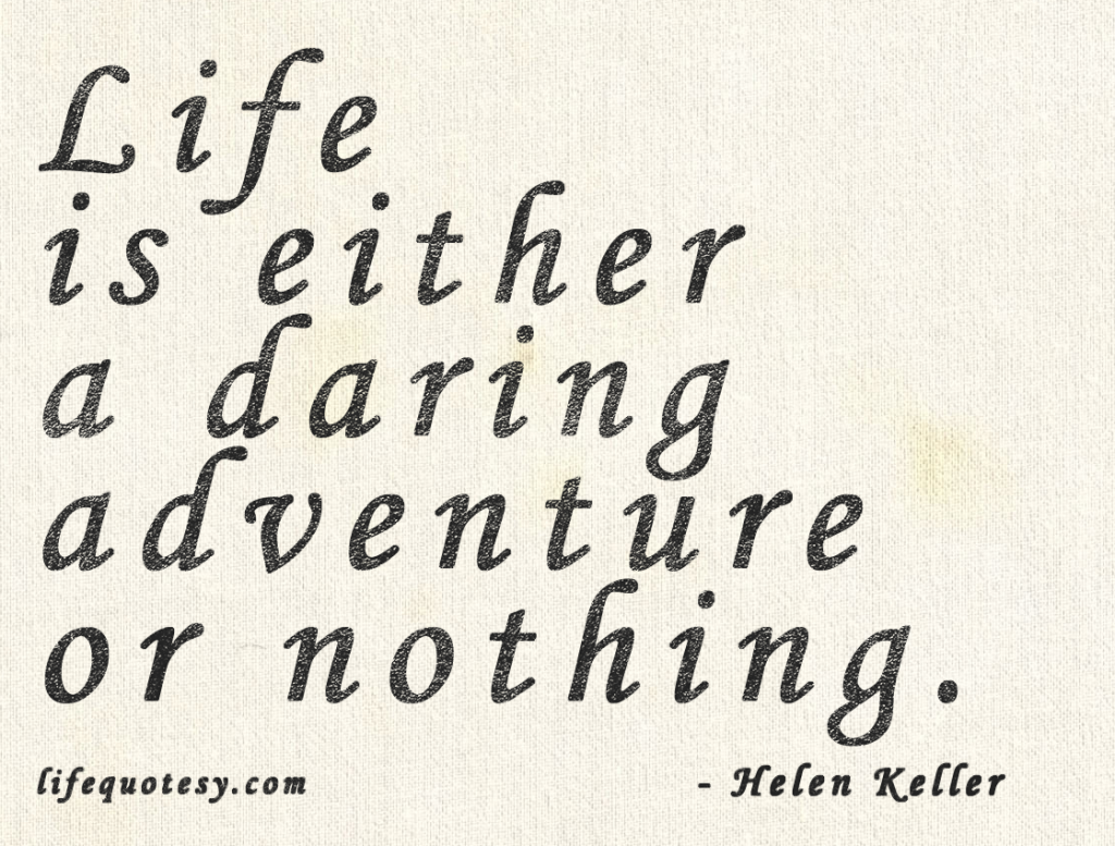 Greatest Quotes On Life One Of The Best Live Life Quoteshelen Keller  Best Life