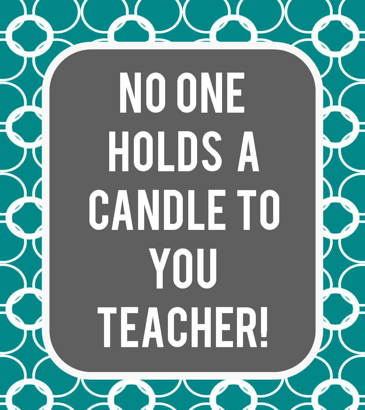 Detail-Oriented Diva!: No One Holds A Candle to You! | Teacher gift ...