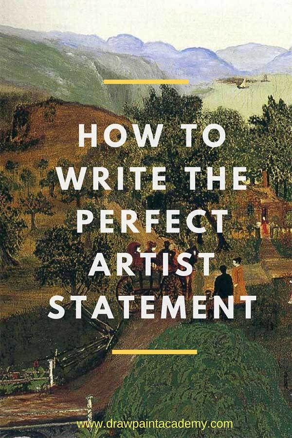 How To Create The Perfect Artist Statement Sell My Art My Art Studio Artist