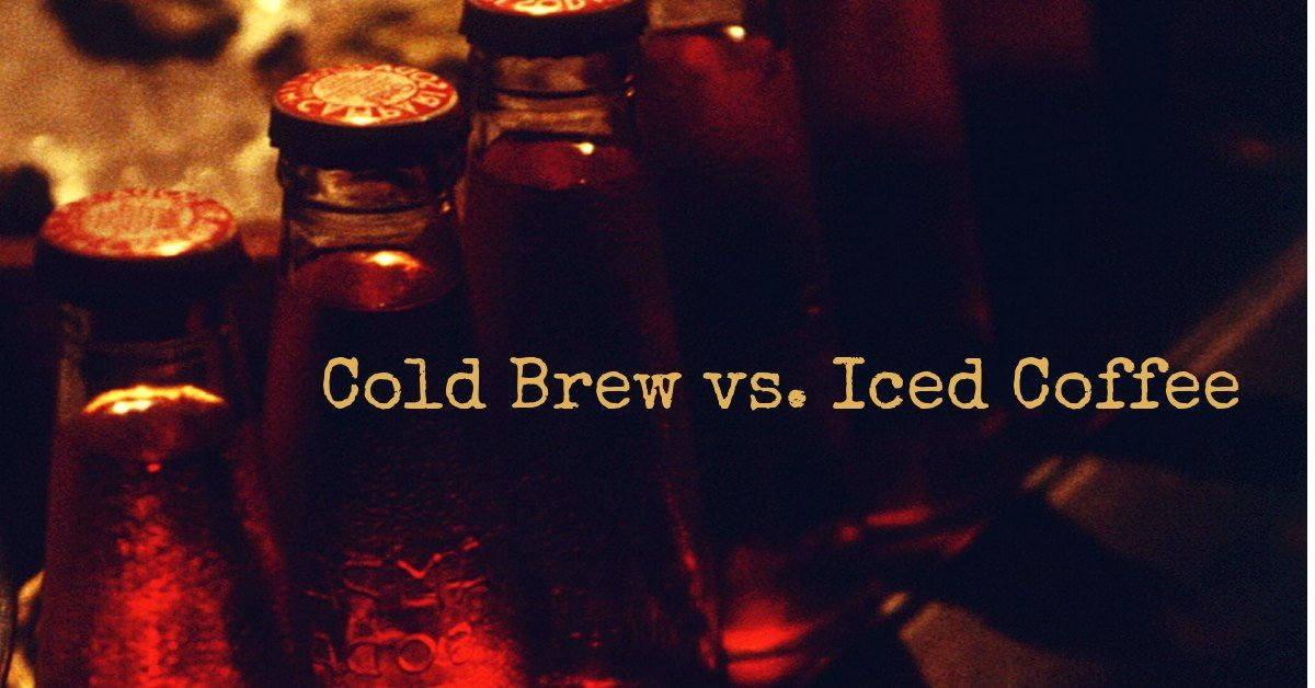 Cold brew vs iced coffee cold brew iced coffee brewing