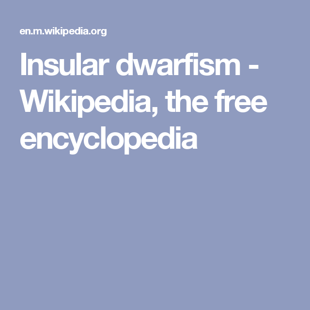 Insular dwarfism - Wikipedia, the free encyclopedia