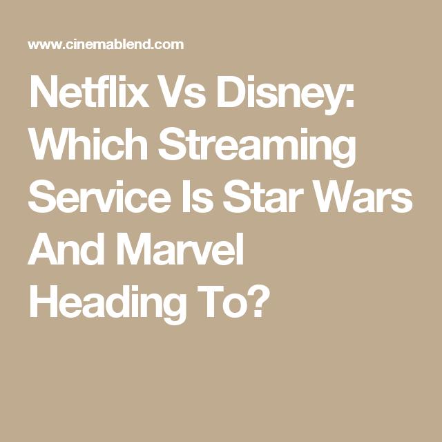 Netflix Vs Disney: Which Streaming Service Is Star Wars ...
