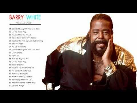 Barry White Greatest Hits The Best Of Barry White Full Album