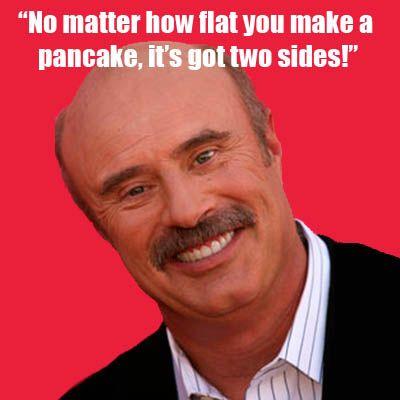 10 Best Dr Phil Isms Dr Phil Quotes Dr Phil Best Quotes