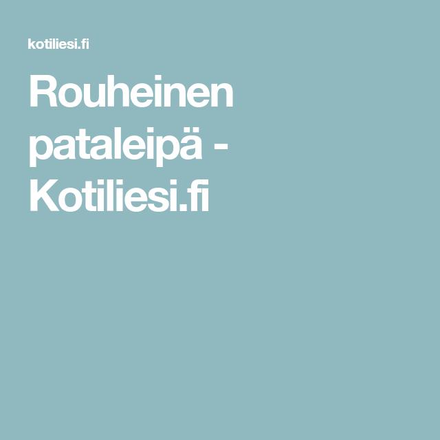 Rouheinen pataleipä - Kotiliesi.fi