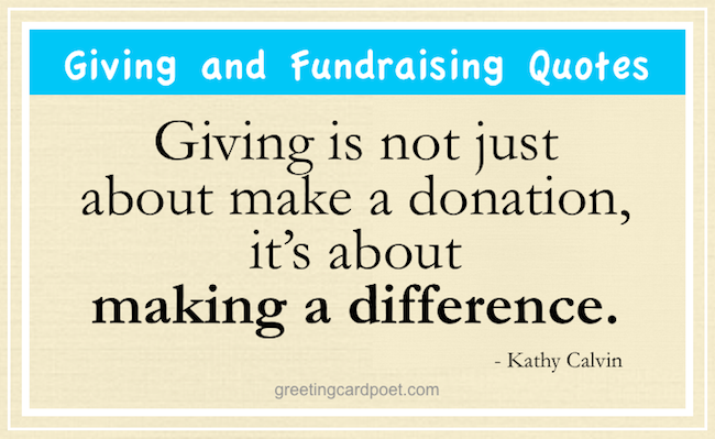 Giving And Fundraising Quotes Charity And Donation Sayings Fundraising Quotes Donation Quotes Charity Quotes