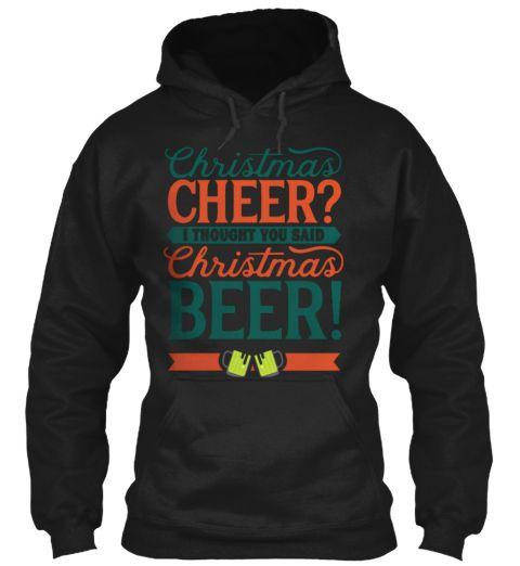 2822f59f85 Christmas Cheer Christmas Beer Shirt Black Sweatshirt Front ...