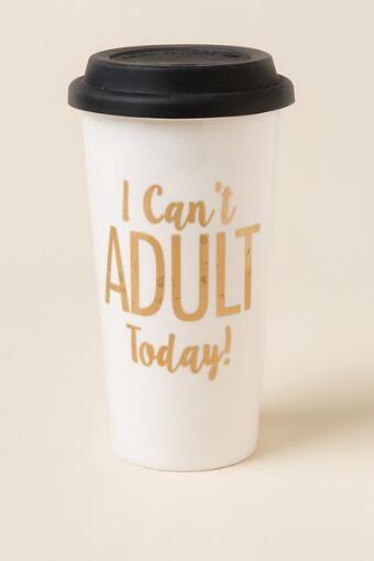 41ee4235210 I Can't Adult Today Travel Mug   Mean MUG-gins   Mugs, Travel mug ...