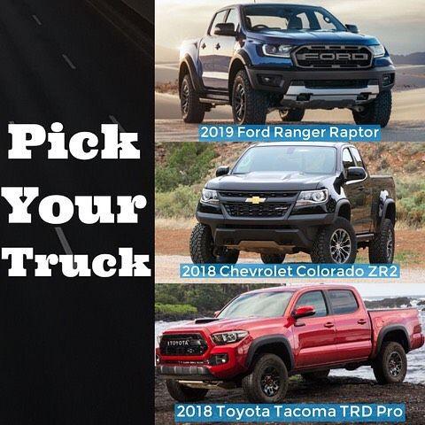 pick your pickup ford ranger raptor chevrolet colorado zr2 or the toyotausa tacoma trd pro. Black Bedroom Furniture Sets. Home Design Ideas