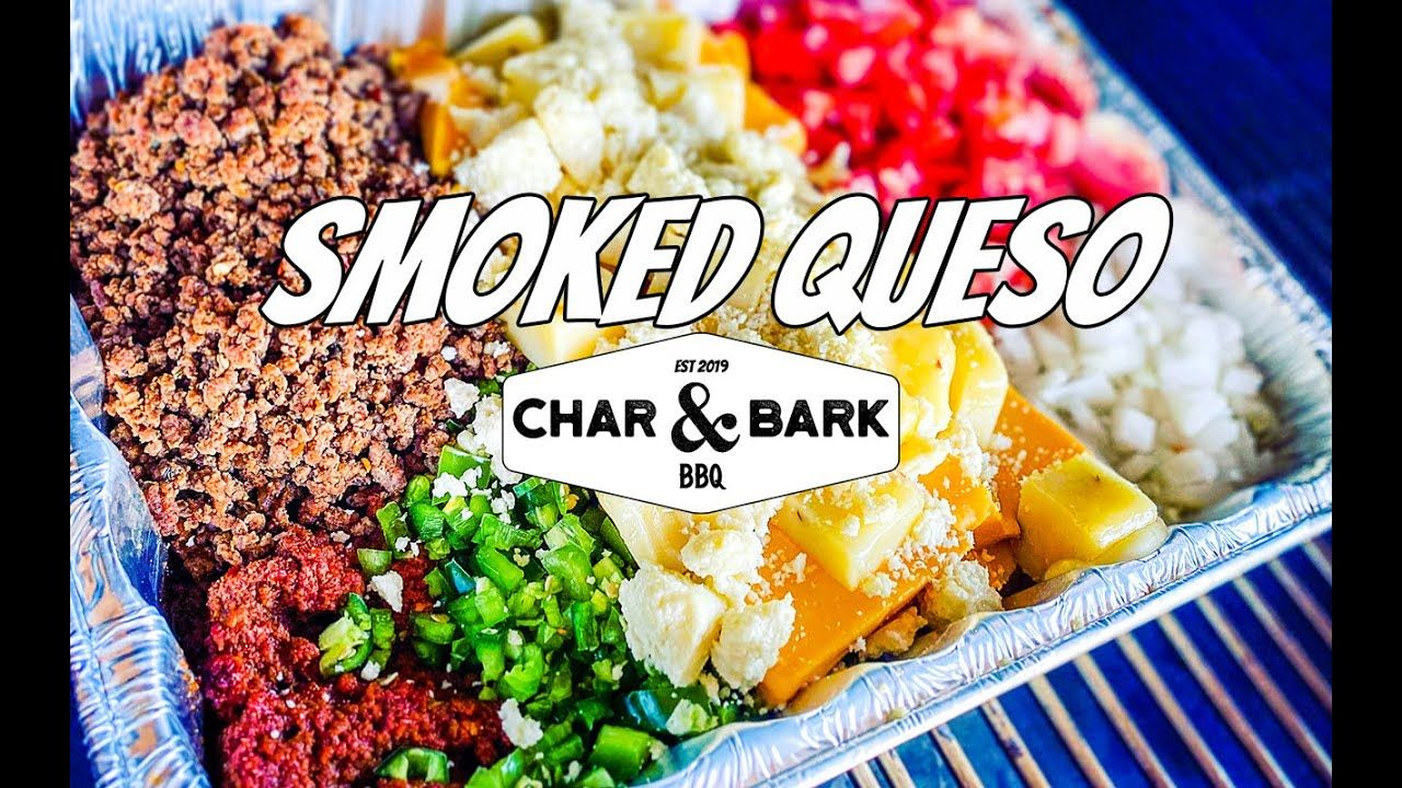 Best smoked queso recipe char bark bbq youtube in