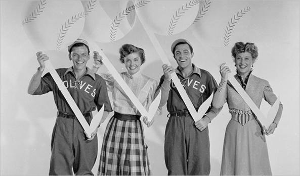   Take Me Out to the Ball Game: Sinatra, Esther Williams, Gene Kelly, Betty Garrett.