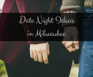 Date ideas in milwaukee wi