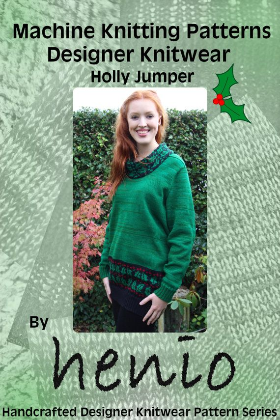 Holly Jumper Christmas Machine Knitting Pattern   Christmas jumpers ...