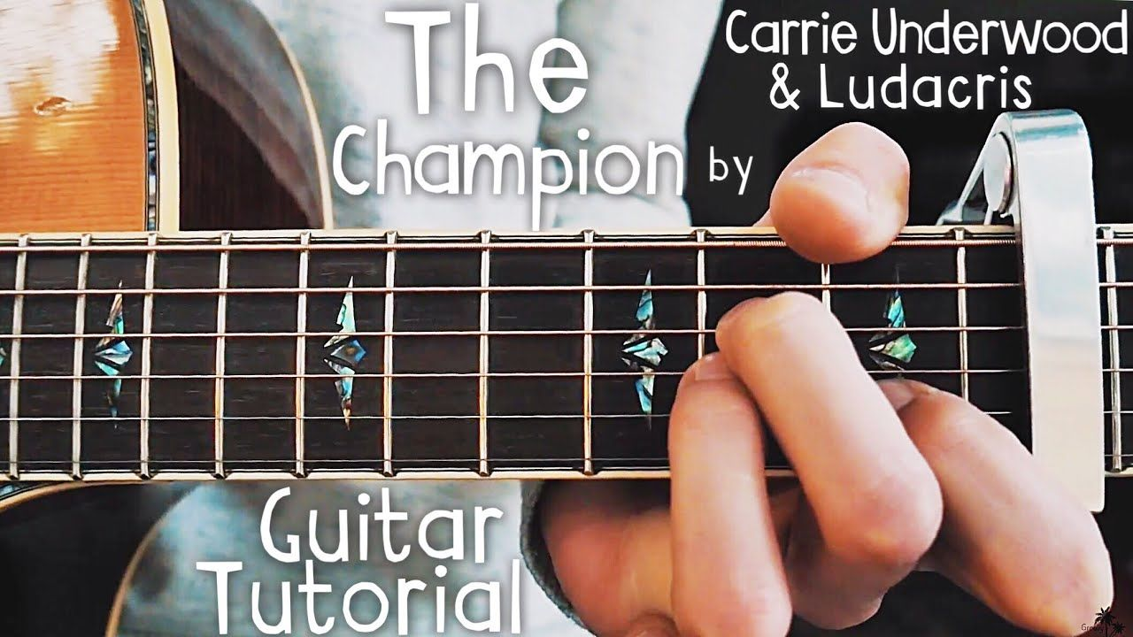 The Champion Carrie Underwood Guitar Lesson For Beginners The