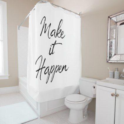 Make It Happen Motivational Quote Color Change Shower Curtain