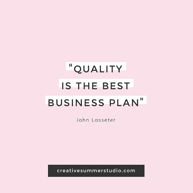 Quality Of Work Quotes: Quality Is The Best Business Plan. Quote, Motivational