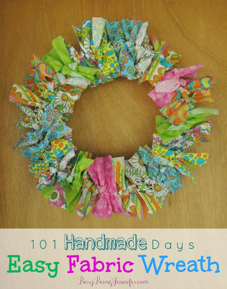 Photo of 101 Handmade Days: Easy Fabric Wreath – Busy Being Jennifer