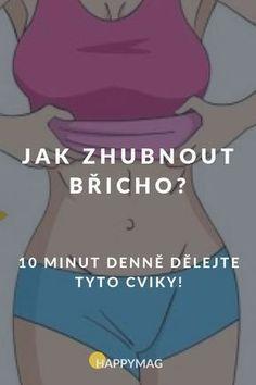 Chcete vědět, jak zhubnout břicho, ale nemáte čas ani peníze, abyste mohli chodit do fitka? Nevadí,...