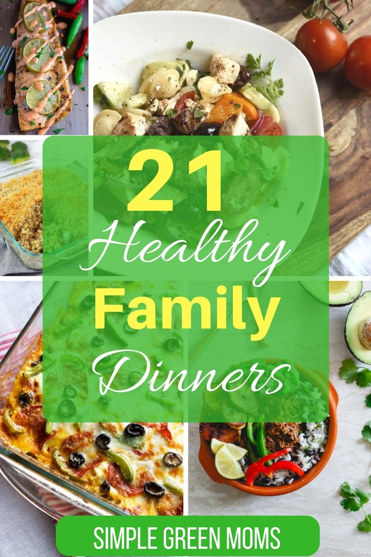21 healthy dinner ideas for your family dinner ideas dinners and