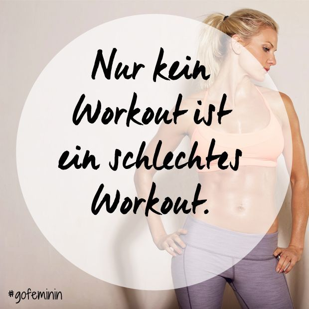 Would you like motivation? Here are the best sayings for your daily workout: www.gofeminin.de / ......