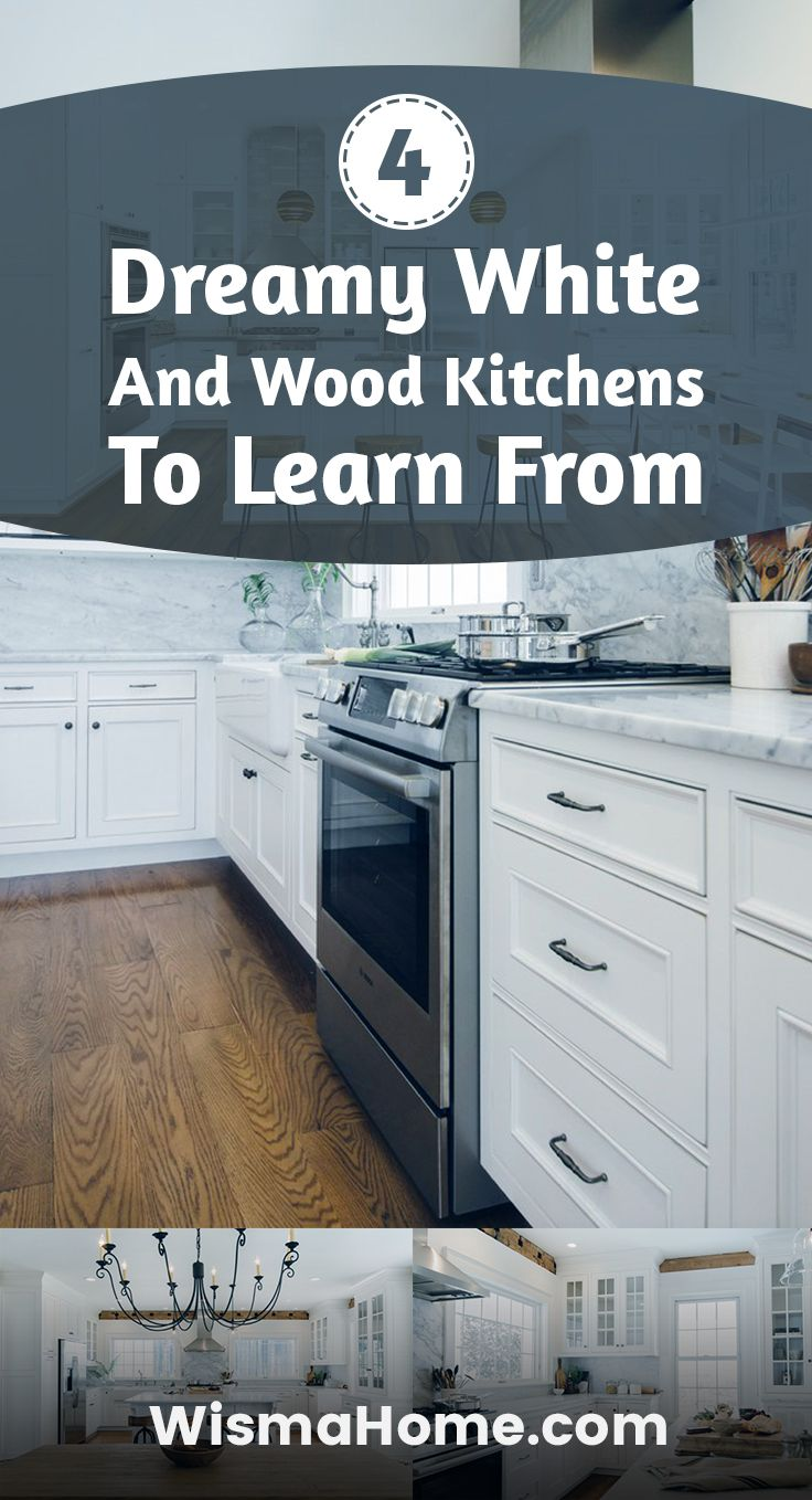 4 Dreamy White-and-Wood Kitchens to Learn From | Kitchens, White ...