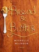 Click here to view eBook details for Bread and Butter by Michelle Wildgen