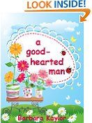 Free Kindle Books - Religion  Spirituality - RELIGION  SPIRITUALITY - FREE -  A Good-Hearted Man