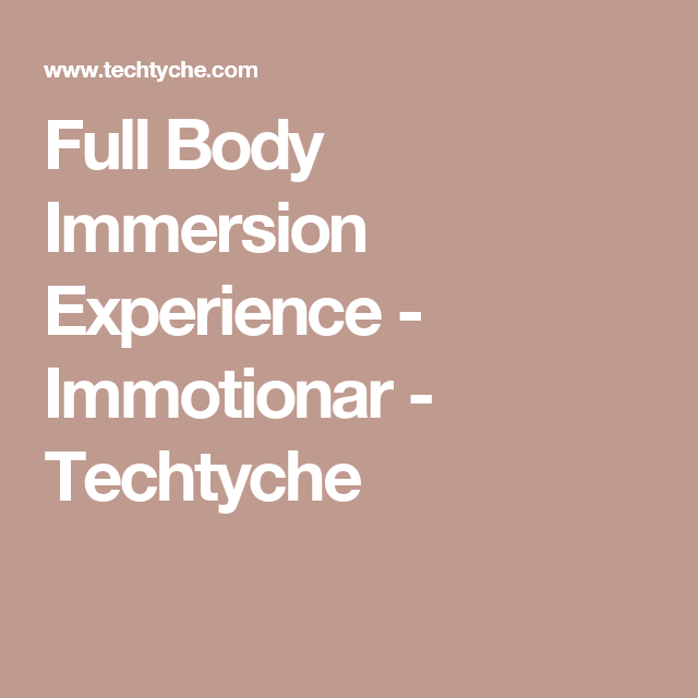 Full Body Immersion Experience Immotionar Techtyche Virtual Reality Videos Full Body Virtual Reality