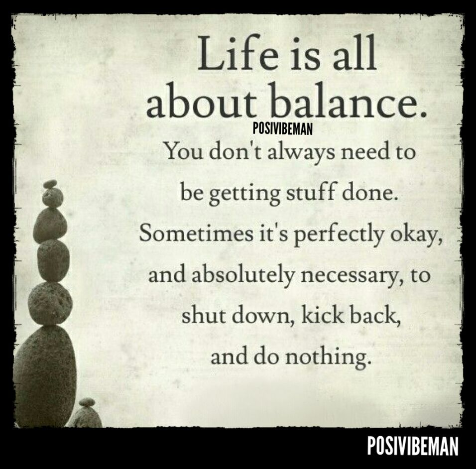 Find Your Balance Finding Yourself Getting Things Done Positive Life
