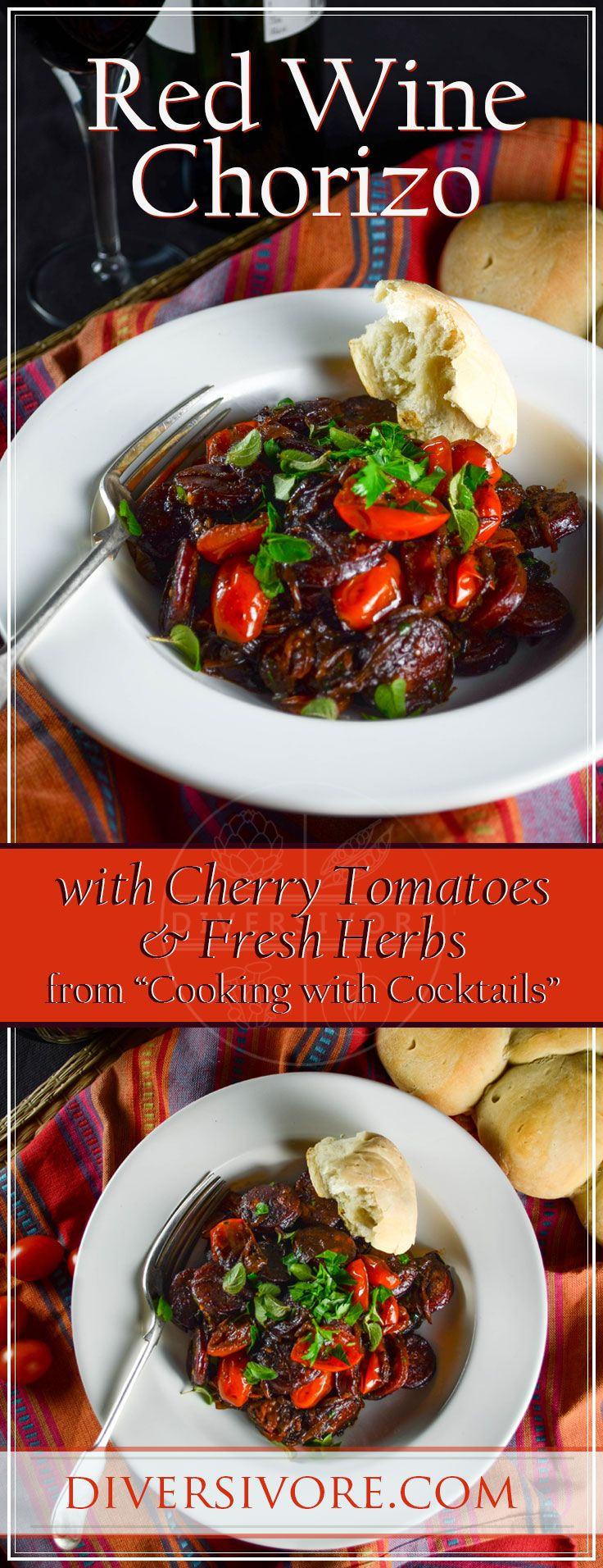 Red Wine Chorizo With Blistered Cherry Tomatoes Fresh Herbs Recipe Red Wine Recipe Real Food Recipes Wine Recipes
