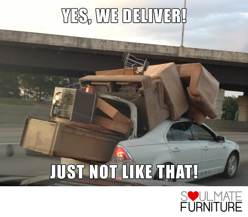 Don't Worry, If You Need Your Furniture Delivered We Can
