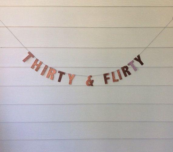 thirty and flirty banner 30th birthday 30th birthday decor