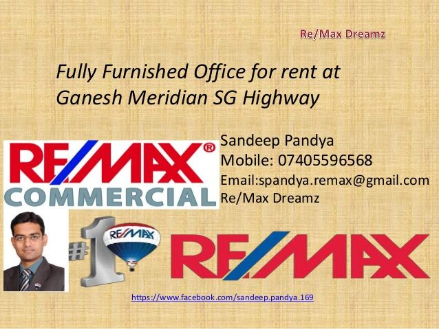 2838ft furnished office for rent ganesh meridian sg highway thaltej  by Re/Max Dreamz Sandeep Pandya via slideshare