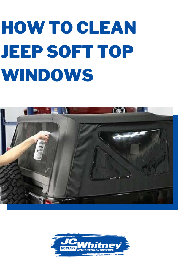 You Don T Always Have To Take Your Soft Top Jeep A Car Wash For Cleaning Here S How Properly Clean Its Yourself Softtop Jcwhitney