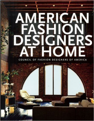 Http Www Bookscrolling The Best Interior Design Books Of All Time American Fashion Designers At Home By Rima Duqi
