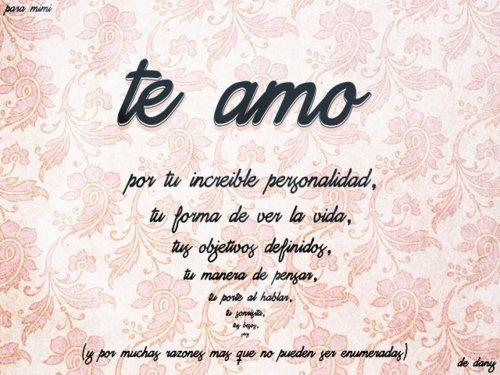 Si Tu Supieras Cuanto Yo A Ti Te Amo Words Quotes Love Quotes