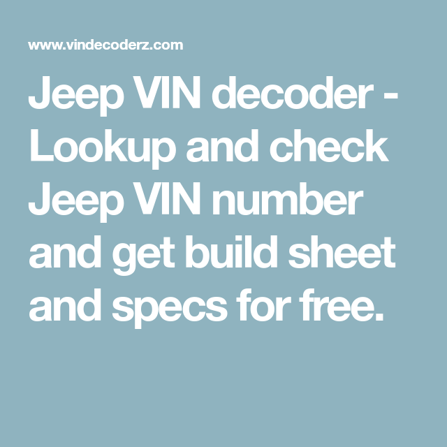Jeep Vin Decoder Lookup And Check Jeep Vin Number And Get Build