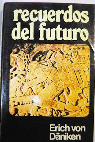 Recuerdos Del Futuro Enigmas Insondables Del Preterito Däniken Erich Von 9 9 Euros Libros De Lectura Gratis Libros Pdf Descargar Gratis Blog De Libros