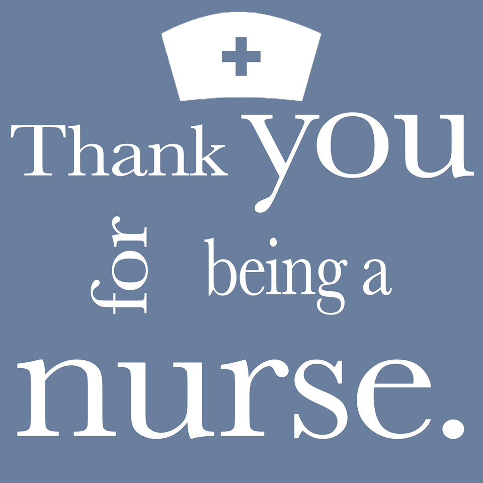 Thank You For Being A Nurse! International Nurse's Day
