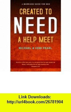 Created to need a help meet a marriage guide for men created to need a help meet a marriage guide for men understanding the of the bible 9781616440367 michael pearl debi pearl isbn 10 1616440368 fandeluxe Document