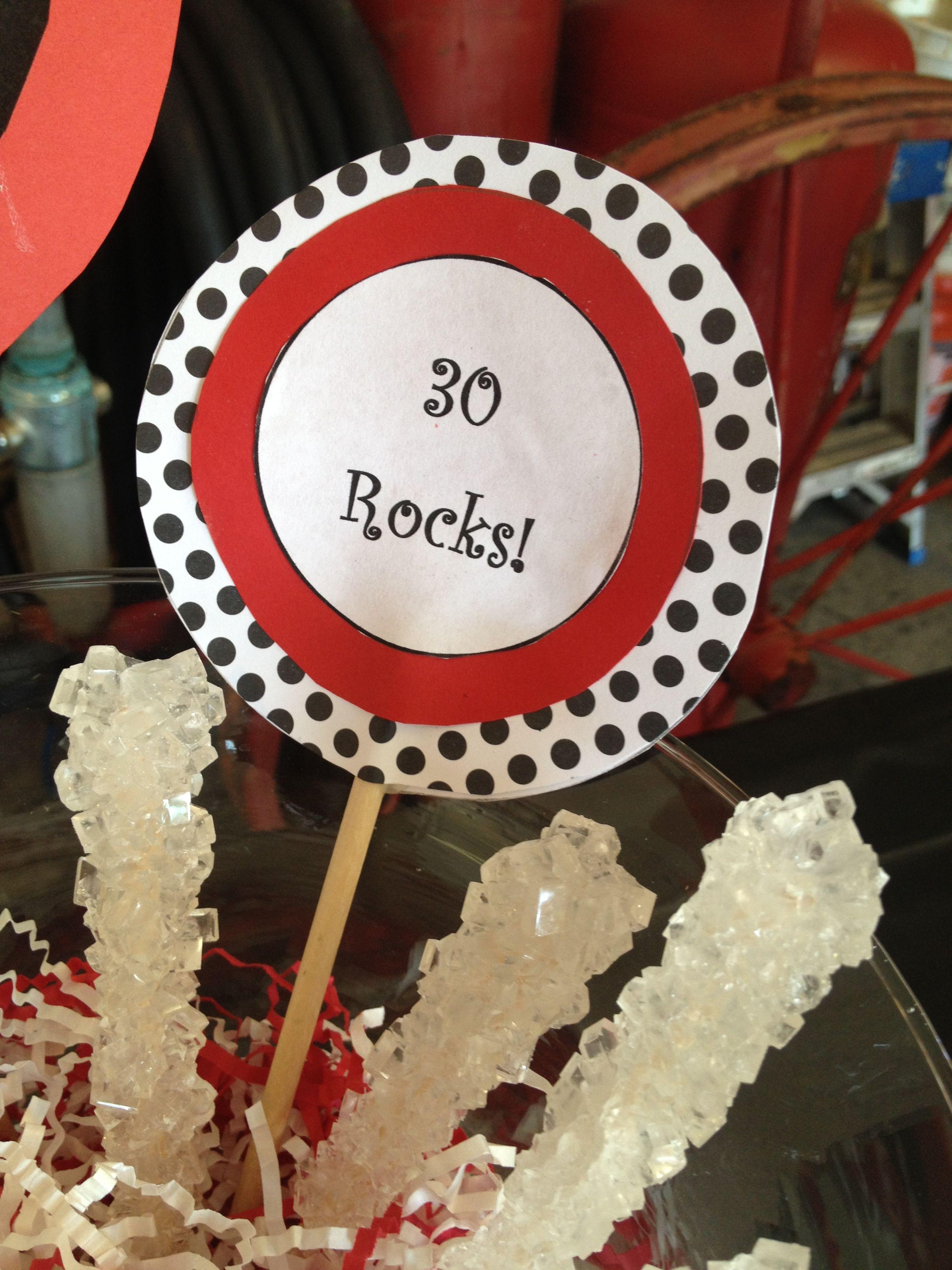 (Any Age Will Work) 30Th Birthday Party Idea 30 Rocks