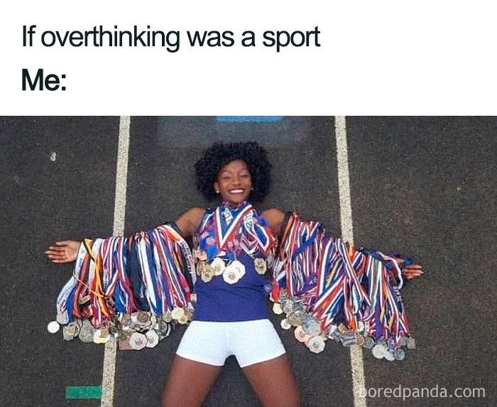 35 Funny Posts For People Who Tend To Overthink Every Single Moment Of Their Lives