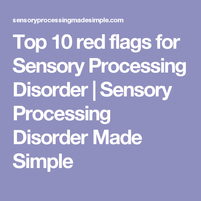 10 Red Flags In Special Education >> Top 10 Red Flags For Sensory Processing Disorder Sensory