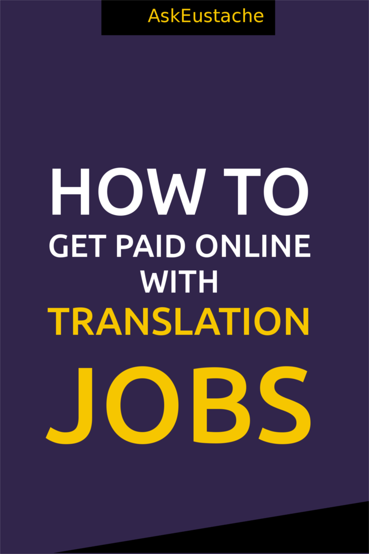 Online Translation Jobs How Where To Get Paid To Translate At Home Online Jobs From Home Get Paid Online Importance Of Time Management