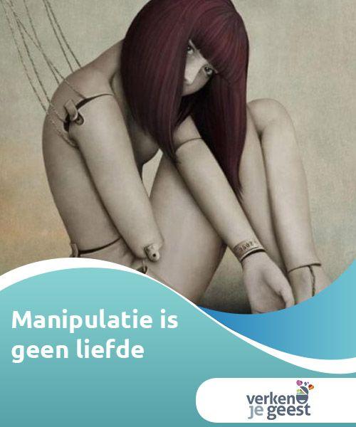 Manipulatie is geen liefde  Liefde wordt, zoals bijna alles in het leven, #aangeleerd.Er is sprake van #manipulatie wanneer een #persoon controle uitoefent over het gedrag van een ander.  #Emoties