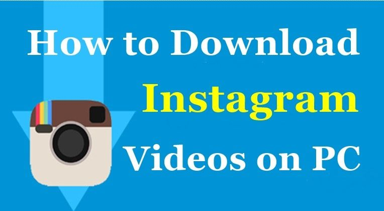 learn how to download instagram videos on computer pc or on