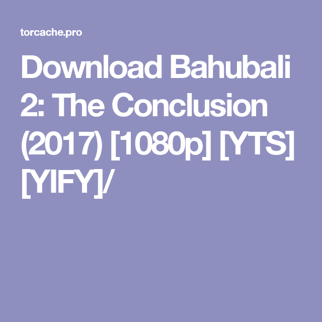 Download Bahubali 2: The Conclusion (2017) [1080p] [YTS