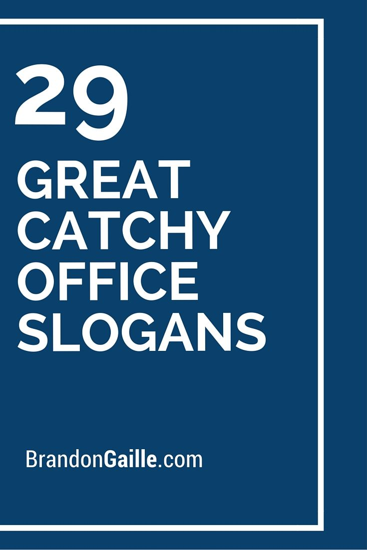 101 Great Catchy Office Slogans Business Slogans Catchy Slogans