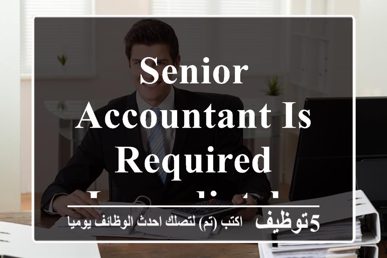 Senior Accountant Is Required To Work In A Manufacturing Facility